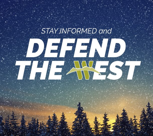 stay informed and defend the west